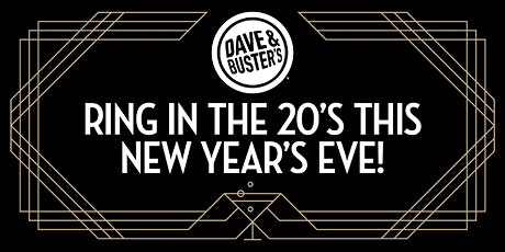 Dave & Buster's Palisades - New Years Eve Celebration 2020 tickets