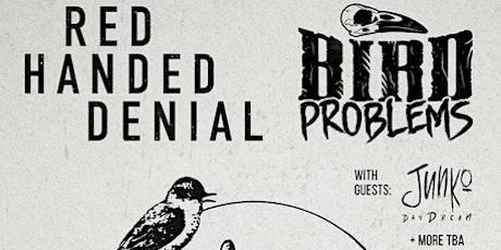 Red Handed Denial w/ Bird Problems, Junko Daydream tickets