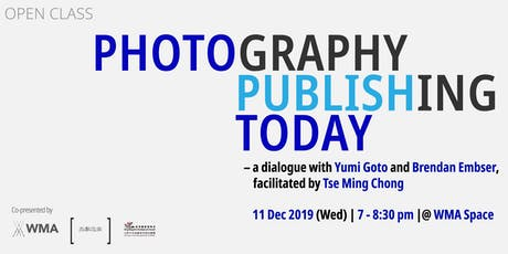 Photography Publishing Today – a dialogue with Yumi Goto and Brendan Embser tickets