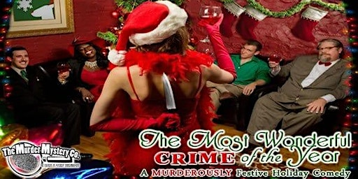 NWI Murder Mystery Dinner Show Series: The Most Wonderful Crime of the Year