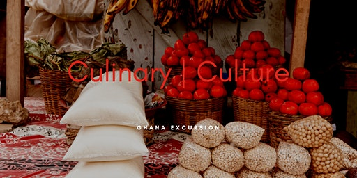 Culinary + Culture Ghana Excursion