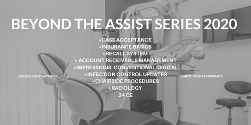 Dental Assistant Round Table: Beyond the Assist in 2020