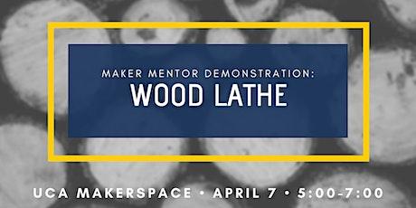 Maker Mentor Demonstration: Wood Lathe tickets