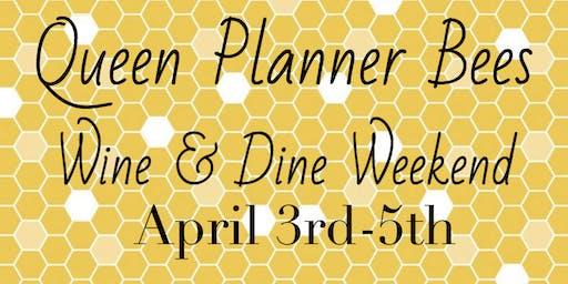 Queen Planner Bees Wine and Dine Weekend