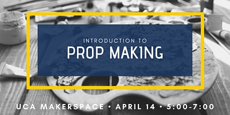 Introduction to Prop Making tickets
