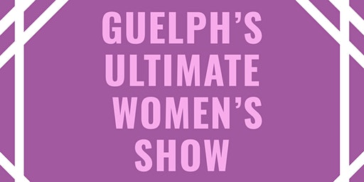 Guelph's Ultimate Women's Show