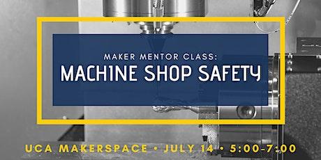 Maker Mentor Class: Machine Shop Safety tickets