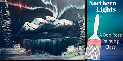 Bob Ross Painting Class: Northern Lights