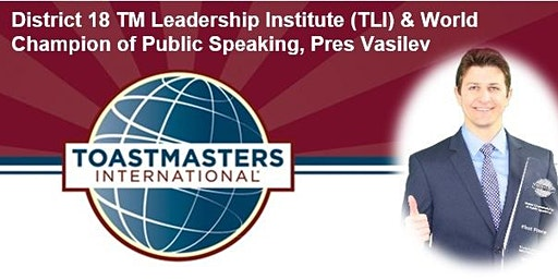 D-18 Toastmasters Leadership Institute (TLI) w/ Pres Vasilev World Champion