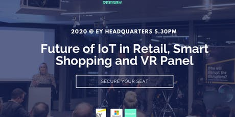 The Future of IoT in Retail and Smart Shopping (VR/AR) Panel tickets