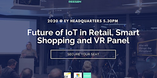 The Future of IoT in Retail and Smart Shopping (VR/AR) Panel