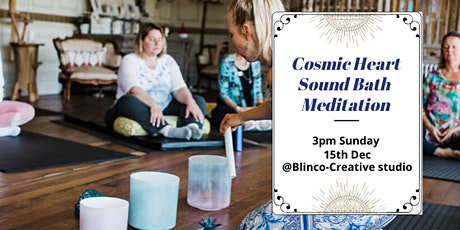 Sound Bath Meditation - Connecting your Cosmic Heart tickets