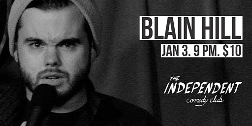 Blain Hill Live | The Independent Comedy Club