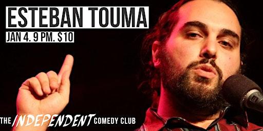 ESTEBAN TOUMA LIVE | THE INDEPENDENT COMEDY CLUB