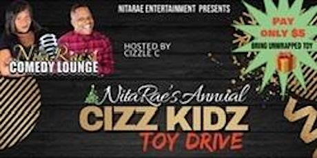 NitaRae's Annual CIZZ KIDZ TOY DRIVE  Comedy Show tickets