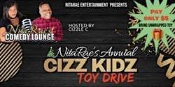 NitaRae's Annual CIZZ KIDZ TOY DRIVE  Comedy Show