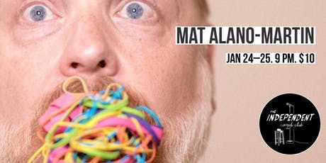 MAT ALANO-MARTIN LIVE | THE INDEPENDENT COMEDY CLUB tickets