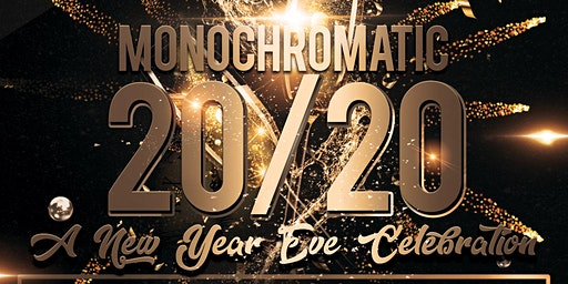 Monochromatic 20/20: A NYE Celebration