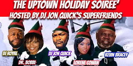 The Uptown Holiday Soiree hosted by Jon Quick's Superfriends tickets