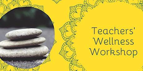 Teachers Wellness Workshop tickets