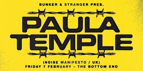 Bunker & stranger present Paula Temple tickets