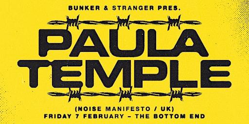 Bunker & stranger present Paula Temple