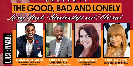 The Good, Bad and Lonely: Living Single, Situationships and Married. tickets