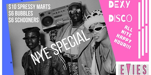 DEXY DISCO NYE PARTY @ EVIES