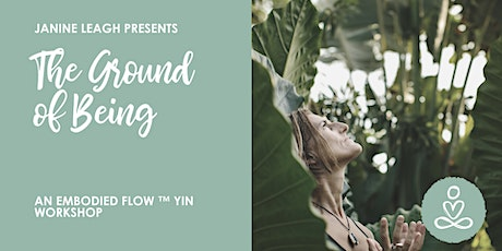 Embodied Yin : The Ground of Being tickets