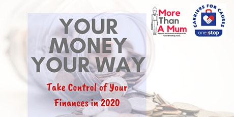 Your Money Your Way - Take Control of Your Finances in 2020 tickets