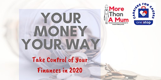 Your Money Your Way - Take Control of Your Finances in 2020