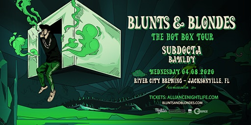 Blunts & Blondes, SubDocta, Bawldy - Jacksonville, FL