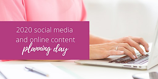 2020 Social media and online content planning day
