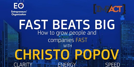 FAST BEATS BIG: How to grow people and companies fast with Christo Popov