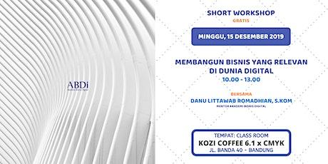Short Workshop Membangun Bisnis yang Relevan di Dunia Digital tickets