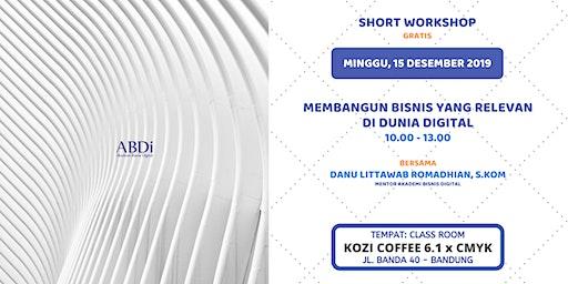 Short Workshop Membangun Bisnis yang Relevan di Dunia Digital
