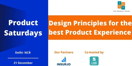 Product Saturdays Delhi-NCR   Design for the best Product Experience