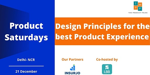 Product Saturdays Delhi-NCR | Design for the best Product Experience