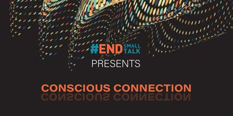 Conscious Connections - End Small Talk tickets