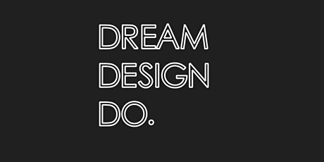Dream Design Do. tickets