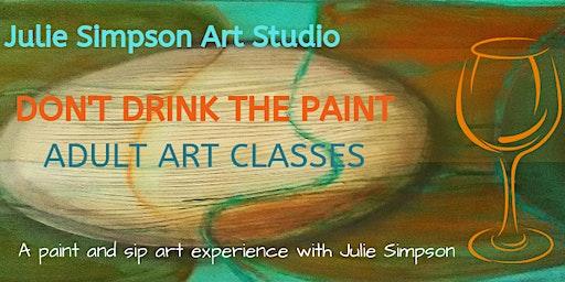 Don't Drink the Paint Art Workshop