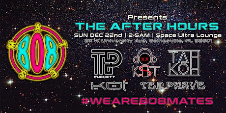 808 Mates Presents │ The After Hours │ SPACE UltraLounge tickets
