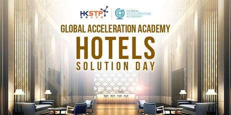 HKSTP Global Acceleration Academy: GAA Hotels Project - Solution Day entradas