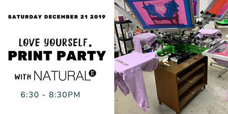 Love Yourself Print Party with Natural E  tickets