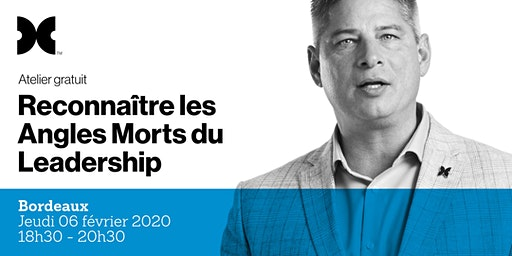 Les Angles Morts du Leadership - Atelier gratuit à Bordeaux