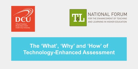 The 'What', 'Why' and 'How' of Technology-Enhanced Assessment tickets