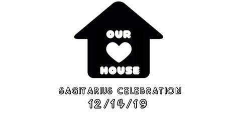 """Our House """"Saggitarius Celebration""""  at CANDY - Saturday12.14.19 9-2am tickets"""