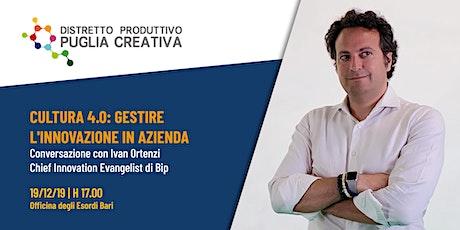 Cultura 4.0: Gestire l' Innovazione in Azienda - 19/12/19 h. 17 - Bari biglietti
