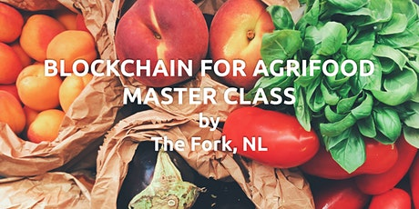 Blockchain for Agrifood Master Class tickets
