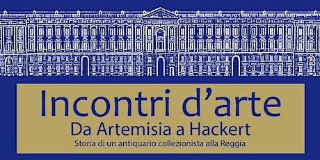 Incontri d'arte | Da Artemisia a Hackert biglietti